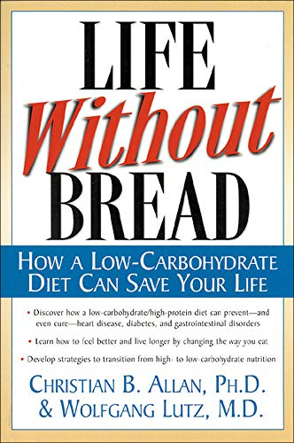 9780658001703: Life Without Bread: How a Low-Carbohydrate Diet Can Save Your Life (NTC Keats - Health)