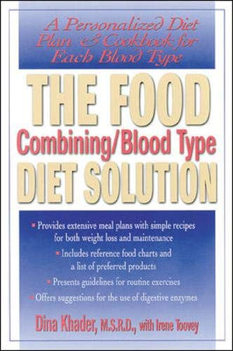 9780658001727: The Food Combining/Blood Type Diet Solution: A Personalized Diet Plan and Cookbook for Each Blood Type