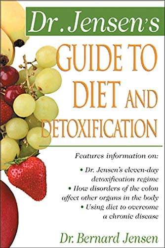 9780658002755: Dr. Jensen's Guide to Diet and Detoxification: Healthy Secrets from Around the World (Dr. Bernard Jensen Library)