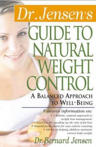 Dr. Jensen's Guide to Natural Weight Control: Jensen, Bernard