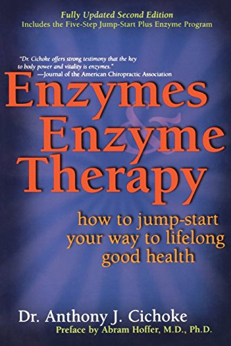 Enzymes & Enzyme Therapy : How to: Anthony Cichoke, Abram