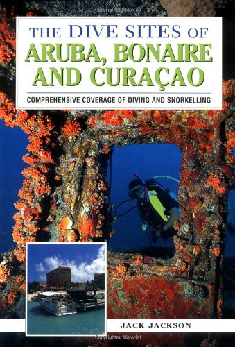 9780658003639: The Dive Sites of Aruba, Bonaire, and Curacao : Comprehensive Coverage of Diving and Snorkeling