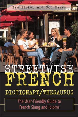 Streetwise French Dictionary/Thesaurus: The User-Friendly Guide to: Ian Pickup, Rod
