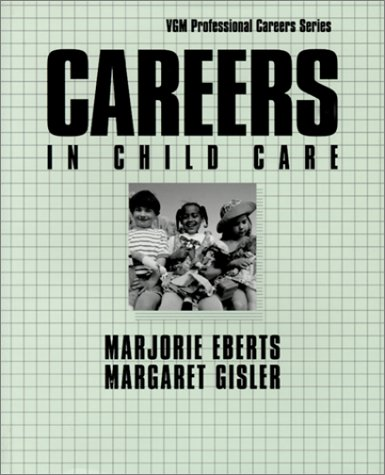9780658004575: Careers in Child Care (Vgm Professional Careers Series)