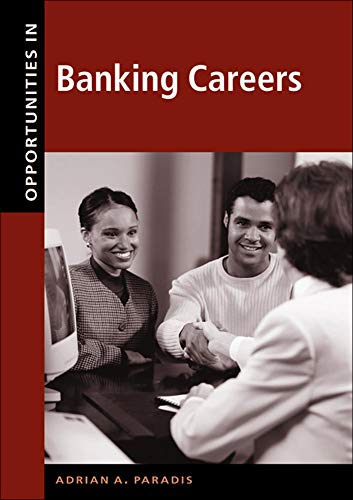 Opportunities in Banking Careers: Paradis, Adrian A.