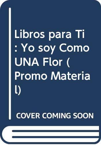 9780658005923: Libros Para Ti:Yo Soy Como UNA Flor
