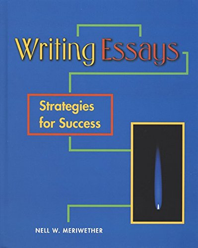 Writing Essays : Strategies for Success: McGraw-Hill Education Staff; Nell W. Meriwether