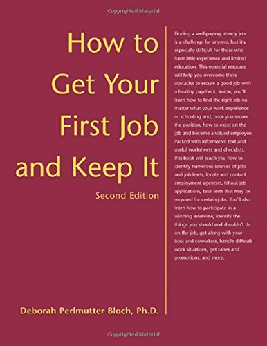 How to Get Your First Job and Keep It, Second Edition: Bloch, Deborah Perlmutter
