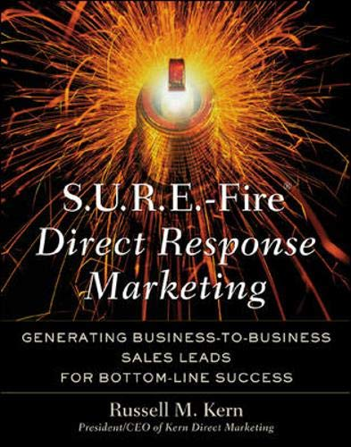S.U.R.E.-Fire Direct Response Marketing : Managing Business-to-Business: Russell M. Kern