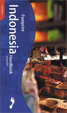 Footprint Indonesia Handbook: Joshua Eliot, Liz