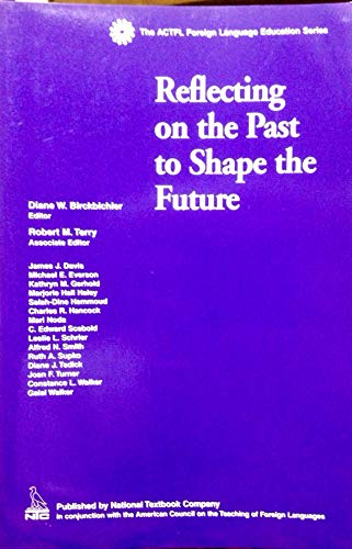 9780658006920: Reflecting on the Past to Shape the Future (The ACTFL foreign language education series)