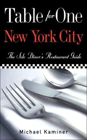 Table for One New York City: The Solo Diner's Restaurant Guide