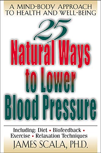 25 Natural Ways To Lower Blood Pressure: James Scala