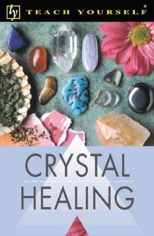 9780658009082: Teach Yourself Crystal Healing (Teach Yourself: Health & New Age)