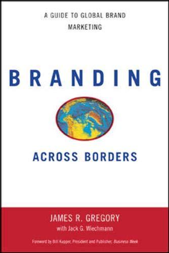 9780658009457: Branding Across Borders: A Guide to Global Brand Marketing