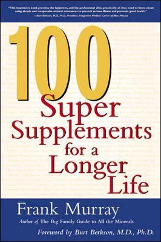 100 Super Supplements for a Longer Life: Murray, Frank