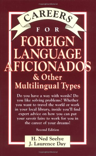 Careers for Foreign Language Aficionados & Other Multilingual Types, Second Edition: H. Ned ...
