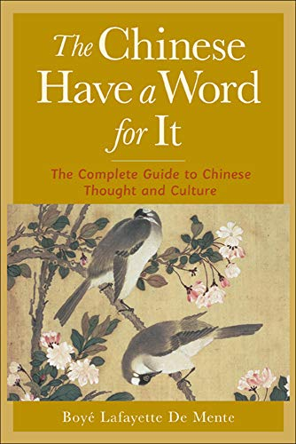 9780658010781: The Chinese Have a Word for It : The Complete Guide to Chinese Thought and Culture