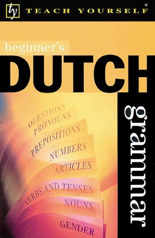 9780658012020: Beginner's Dutch Grammar (Teach Yourself)
