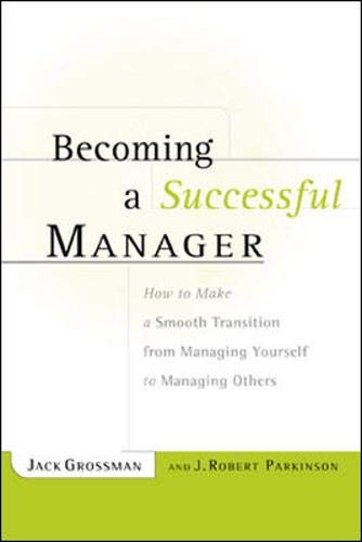 9780658014895: Becoming a Successful Manager : How to Make a Smooth Transition from Managing Yourself to Managing Others