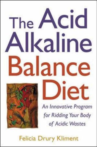 9780658016950: The Acid Alkaline Balance Diet: An Innovative Program for Ridding Your Body of Acidic Wastes