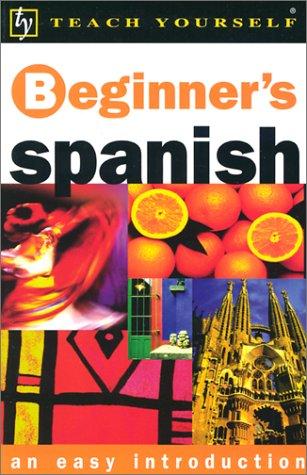 9780658021466: Teach Yourself Beginner's Spanish (Teach Yourself Beginner's¹series)