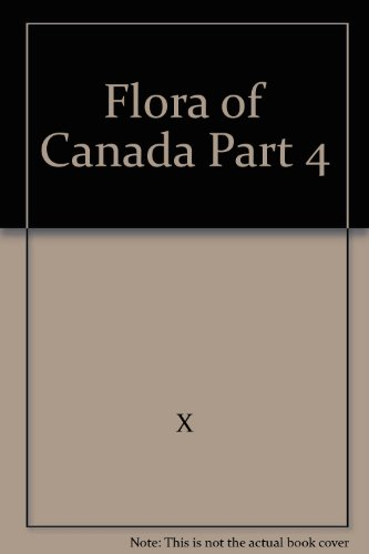9780660001005: Flora of Canada Part 4