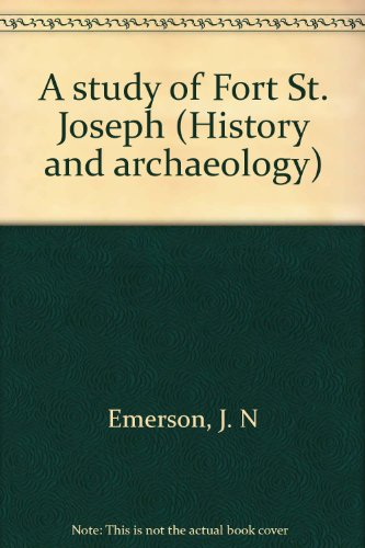 9780660010649: A study of Fort St. Joseph (History and archaeology)