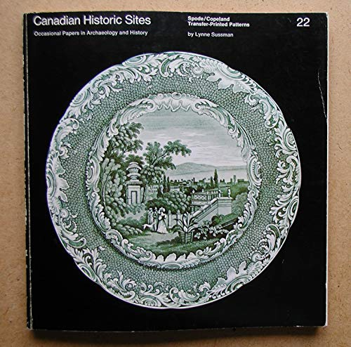9780660101392: Spode/Copeland Transfer-Printed Patterns Found at 20 Hudson's Bay Company Sites. Canadian Historic Sites Occasional Papers in Archaeology and History