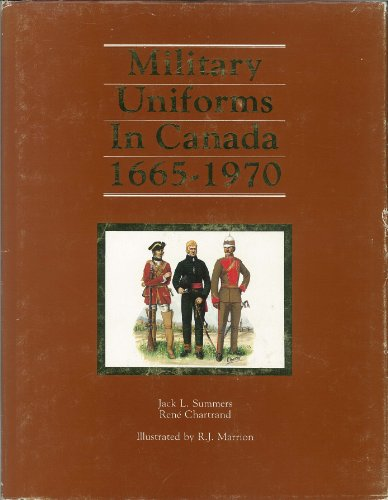 9780660103464: Military Uniforms in Canada 1665-1970