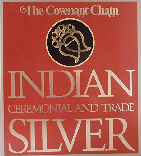 9780660103488: The Covenant Chain: Indian Ceremonial and Trade Silver