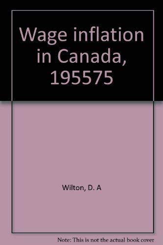 Wage inflation in Canada, 1955-75: Wilton, David A