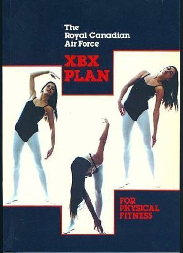 9780660105758: The Royal Canadian Air Force XBX Plan for Physical Fitness