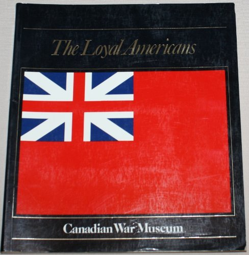 The Loyal Americans: The military role of the Loyalist Provincial Corps and their settlement in ...