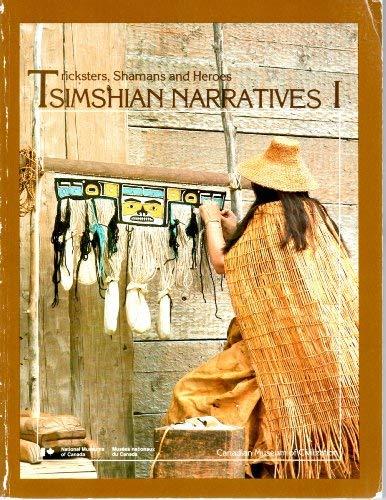 Tsimshian Narratives, Volume 1: Tricksters, Shamans and: Marius Barbeau; William