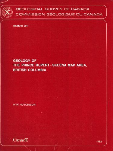 Geology of the Prince Rupert-Skeena Map Area, British Columbia (Memoir 394) (Memoir / ...
