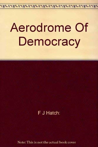 9780660114439: The aerodrome of democracy: Canada and the British Commonwealth Air Training Plan, 1939-1945 (Monograph series / Department of National Defence, Directorate of History)