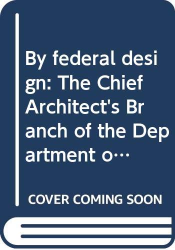 By federal design: The Chief Architect's Branch: Archibald, Margaret