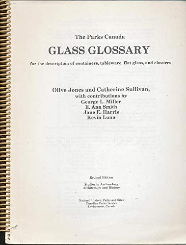 9780660117751: The Parks Canada glass glossary for the description of containers, tableware, flat glass, and closures (Studies in archaeology, architecture, and history)