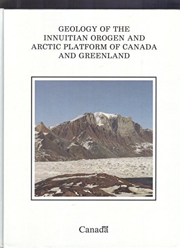 Geology of the Innuitian Orogen and Arctic Platform of Canada and Greenland (Geology of Canada): ...