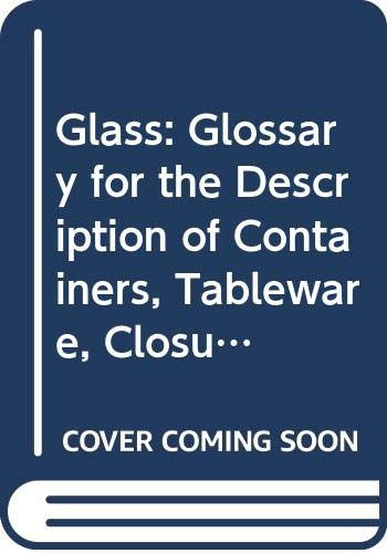 9780660132457: Glass: Glossary for the Description of Containers, Tableware, Closure (Studies in archaeology, architecture, and history)
