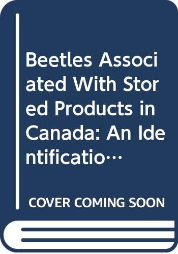 9780660132662: Beetles Associated With Stored Products in Canada: An Identification Guide (Publication, 1837)