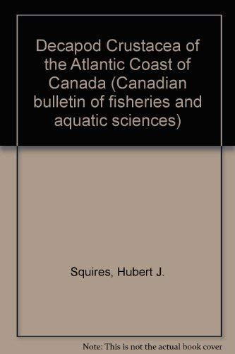 9780660133324: Decapod Crustacea of the Atlantic Coast of Canada (Canadian bulletin of fisheries and aquatic sciences)