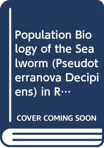 Population Biology of the Sealworm (Pseudoterranova Decipiens): n/a