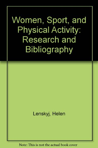 Women, Sport and Physical Activity : Research: Lenskyj, Helen