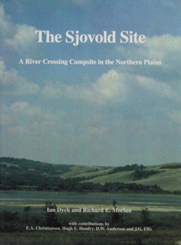 The Sjovold Site (Mercury Series,): Dyck, Ian, Morian, Richard E.