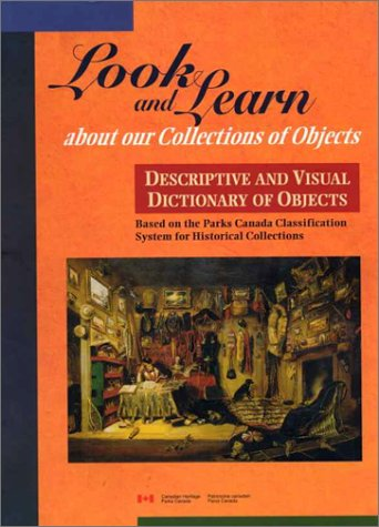 9780660148014: Descriptive and Visual Dictionary of Objects: Based on the Parks Canada Classification System for Historical Collections