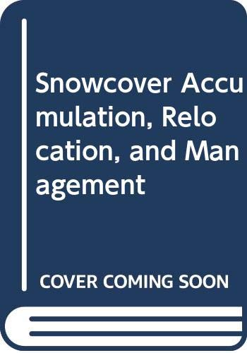 9780660158167: Snowcover Accumulation, Relocation, and Management