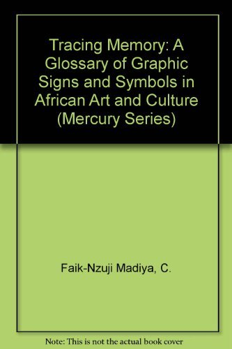 9780660159652: Tracing Memory: A Glossary of Graphic Signs and Symbols in African Art and Culture (Mercury Series)