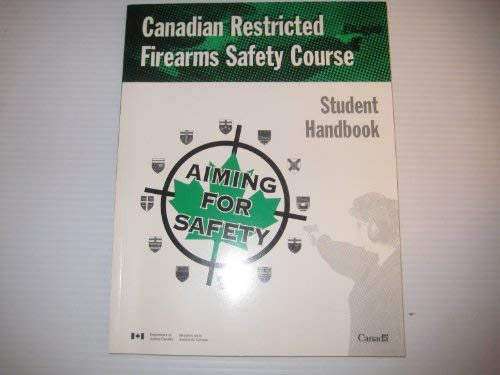 Canadian Restricted Firearms Safety Course Student Handbook: Department of Justice Canada